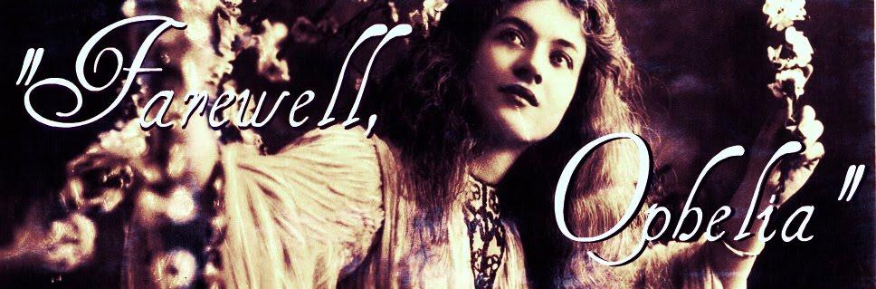 Farewell, Ophelia