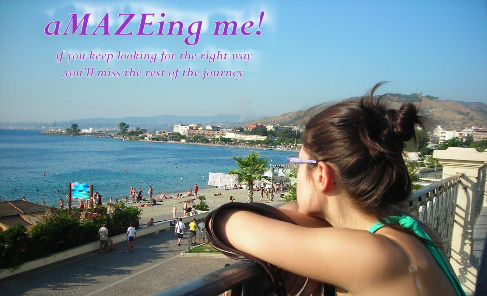aMAZEing me