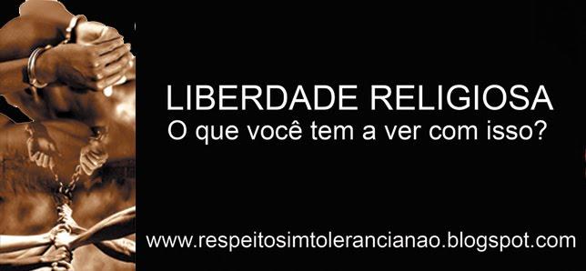 Liberdade Religiosa - O que você tem a ver com isso?