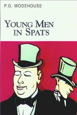 Hardcore Literature: Young Men in Spats, by P.G. Wodehouse