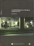 LA PROFUNDIDAD DE LA PANTALLA. ARQUITECTURA + CINE