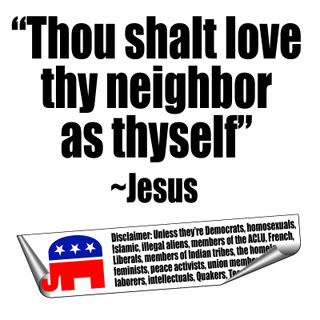 Love Thy Neighbor (With Republican Disclaimer)