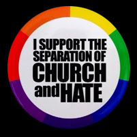 I support the separation of church and hate.