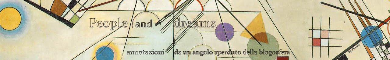 People and dreams. Annotazioni da un angolo sperduto della blogosfera.