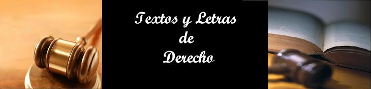 TEXTOS Y LETRAS DE DERECHO