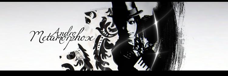 Andro Metamorphose.