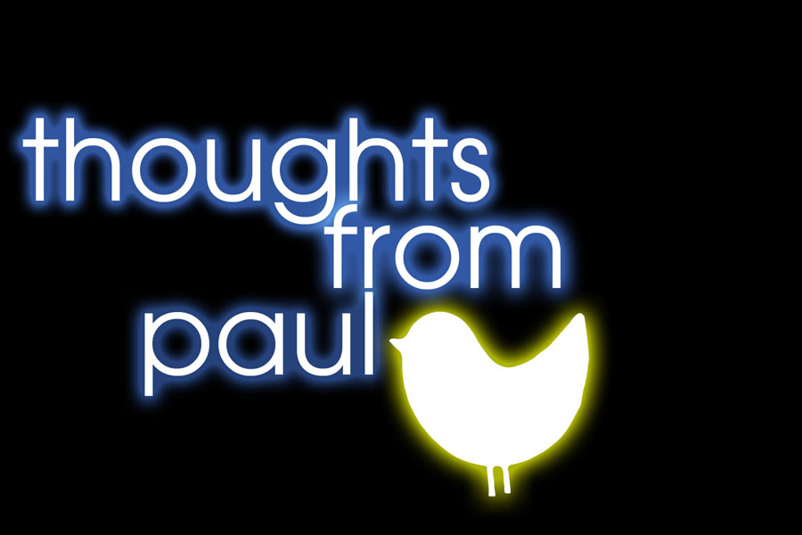 ...thoughts from paul...