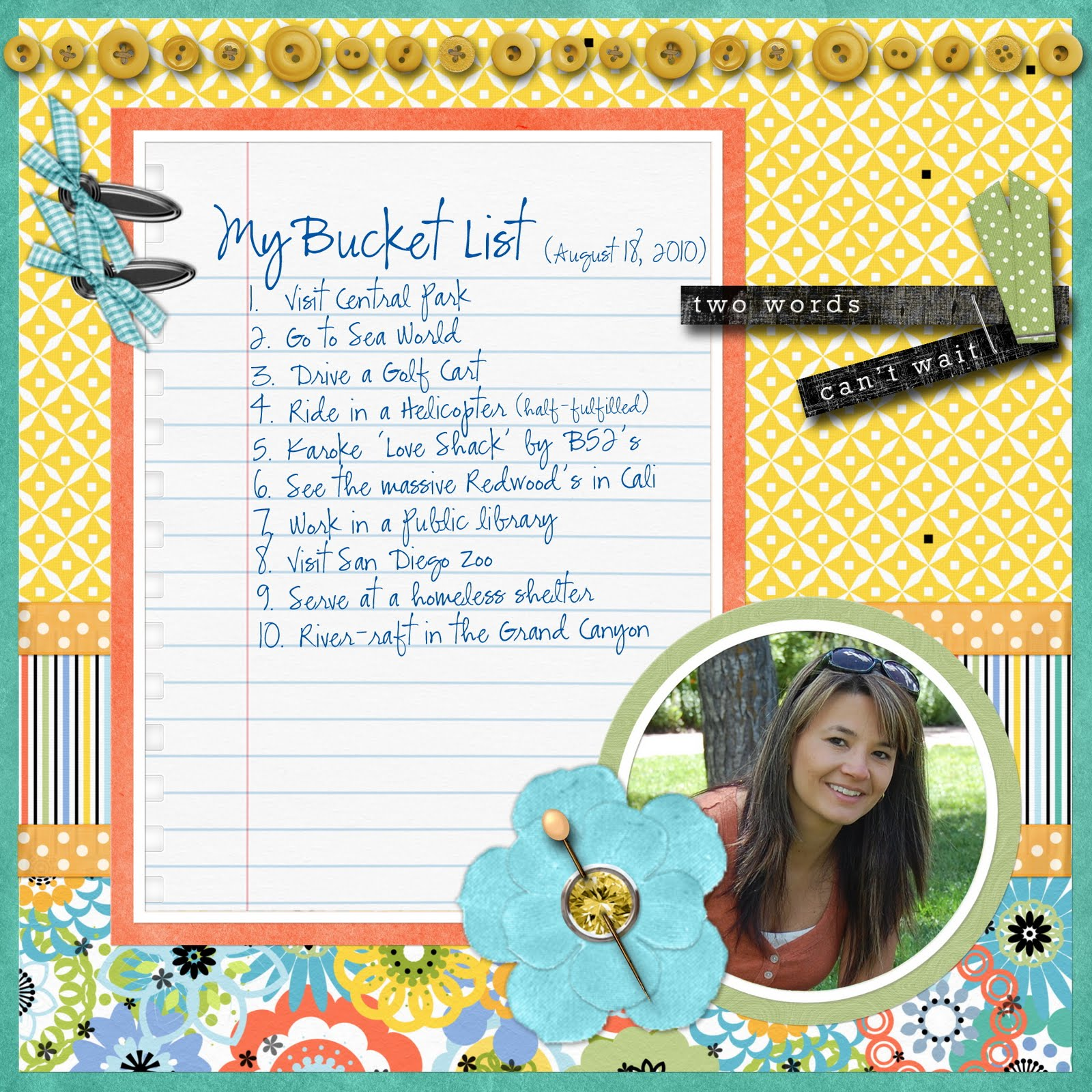 Scrapbook ideas list - It Warrants A Permanence About It So I Created A Scrapbook Layout Of My Personal Bucket List Here S The Picture For The Day