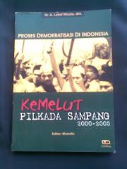 Kemelut Pilkada Sampang Madura 2000-2005 (Yogyakarta: Laksbang, 2005)