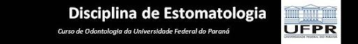 Disciplina de Estomatologia  UFPR