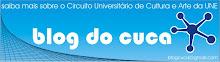 Visite o blog do Circuito Universitário de Cultura e Arte da UNE