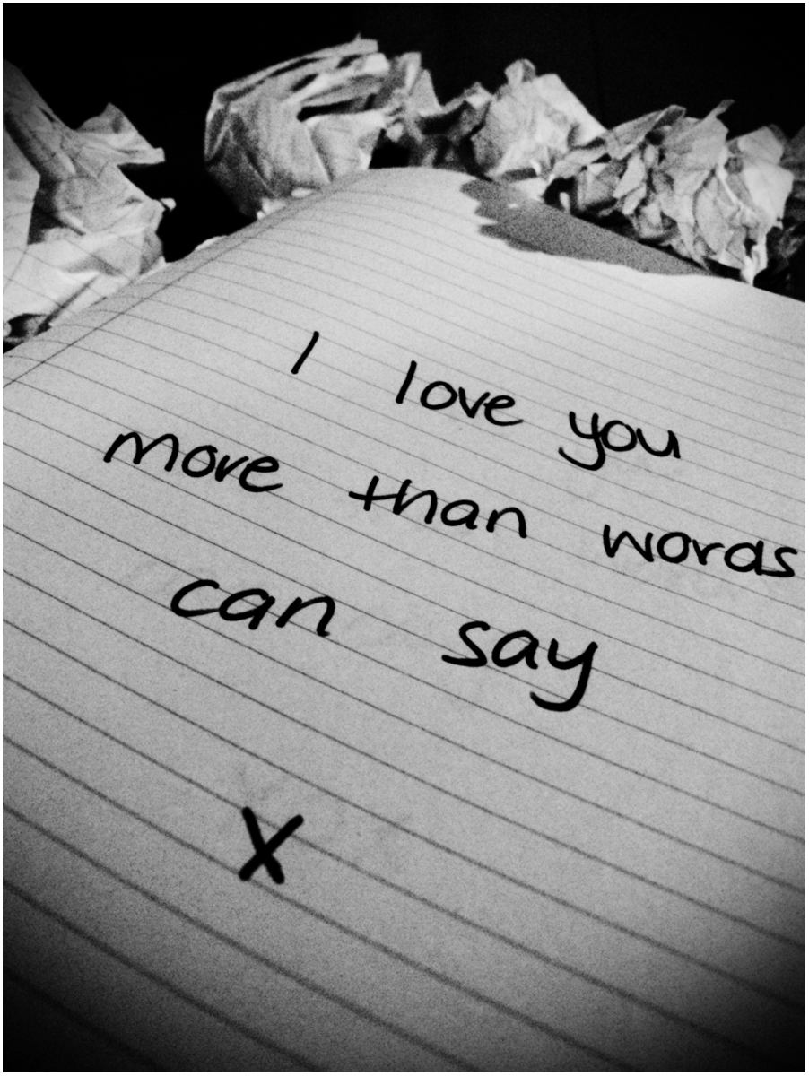 saying i love you is not the words i want to hear from you it s not    I Love You More Than Words Can Say Poem