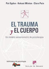El trauma y el cuerpo. Un modelo sensoriomotriz de psicoterapia