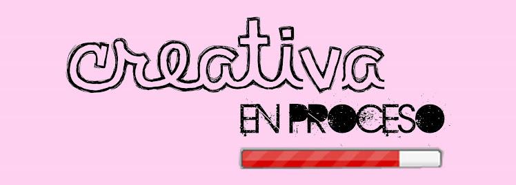 creativa en proceso