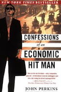 """Confessions of an Economic Hit Man""  by John Perkins"