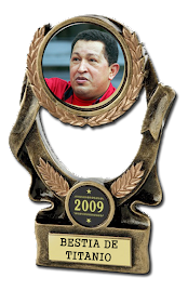 "Para Hugo Chavez el Premio: ""Bestia de Titanio"""