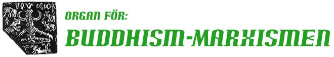 Organ för: Buddhism-Marxismen