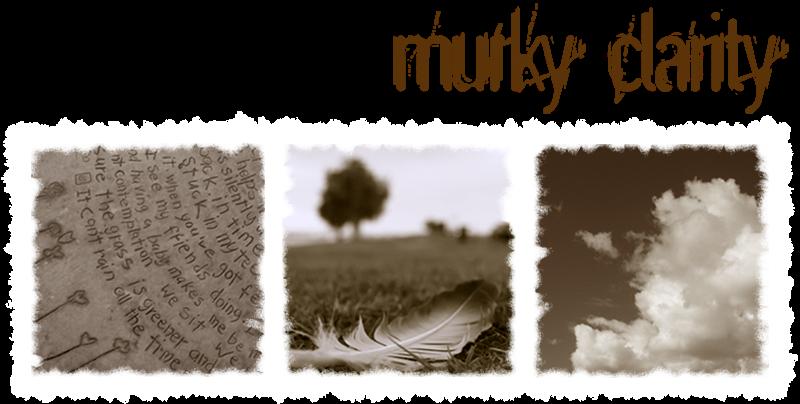 Murky Clarity