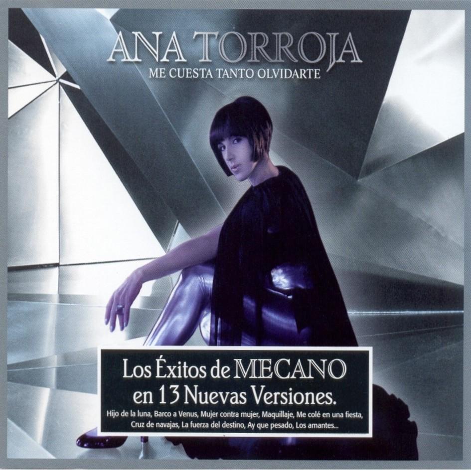 Ana Torroja-Me Cuesta Tanto Olvidarte-2006