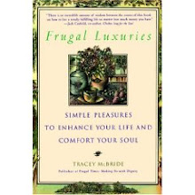 FRUGAL LUXURIES™   By Tracey McBride