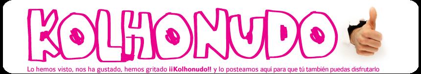 KOLHONUDO!!!