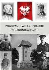 Powstanie Wielkopolskie w Rakoniewicach /