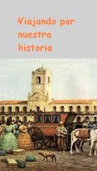 VIAJANDO POR NUESTRA HISTORIA