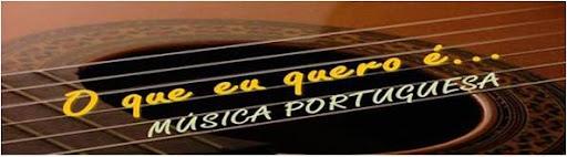 O Que Eu Quero É... Música Portuguesa