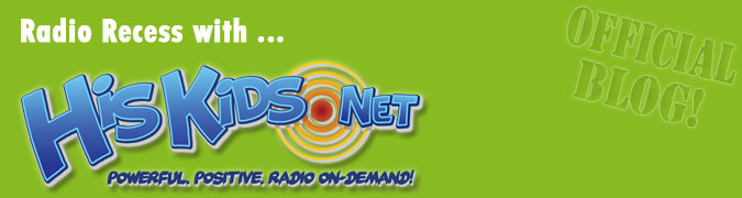 HisKids.net Radio Recess!