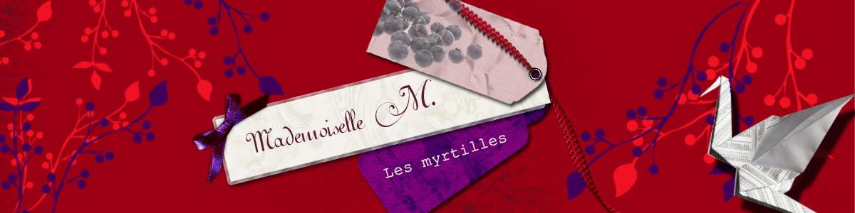 Mademoiselle M. les myrtilles