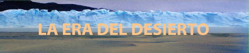La Era del Desierto