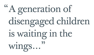 "Title strap: ""A generation of disengaged children is waiting in the wings…"""