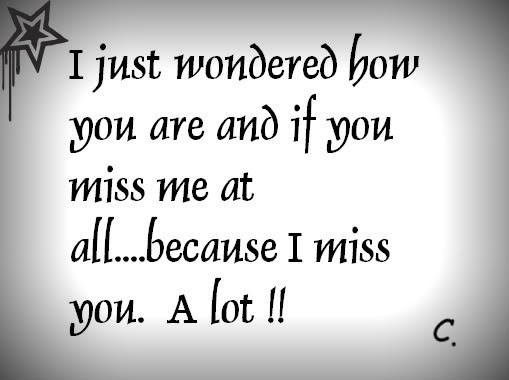 i miss you and love you quotes. cute i love you quotes and