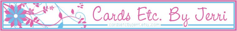 Cards Etc by Jerri