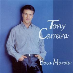Tony Carreira Boca Marota