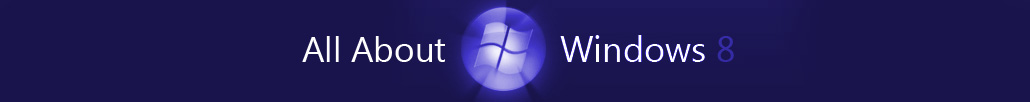 All About Windows 8
