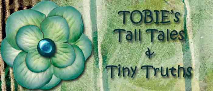 Tobie&#39;s Tall Tales &amp; Tiny Truths