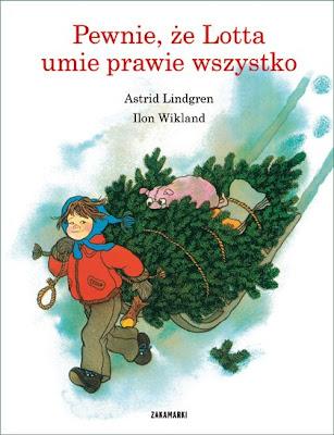 Astrid Lindgren, Ilon Wokland. Pewnie, że Lotta umie prawie wszystko.