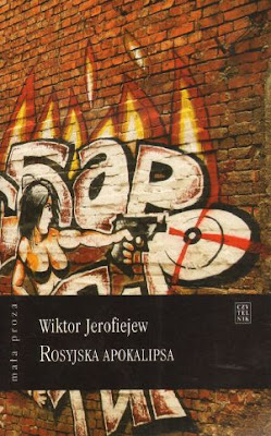 Wiktor Jerofiejew. Rosyjska apokalipsa.