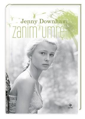 Jenny Downham. Zanim umrę.