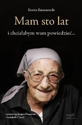 Siostra Emmmanuelle. Mam sto lat i chciałabym wam powiedzieć.