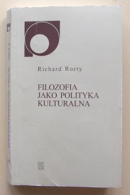 Richard Rorty. Filozofia jako polityka kulturalna.