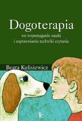 Beata Kulisiewicz. Dogoteriapia we wspomaganiu nauki i usprawnianiu techniki czytania.