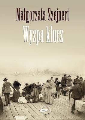 Małgorzata Szejnert. Wyspa klucz.