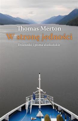 Thomas Merton. W stronę jedności.