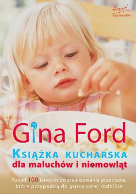 Gina Ford.Książka kucharska dla maluchów i niemowląt.