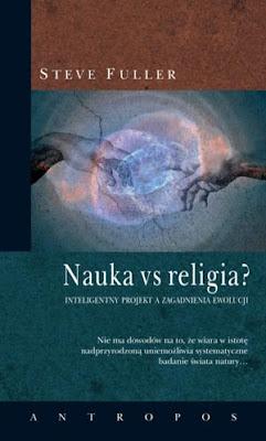 Steve Fuller. Nauka vs religia?