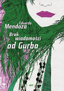 Eduardo Mendoza. Brak wiadomość od Gurba.