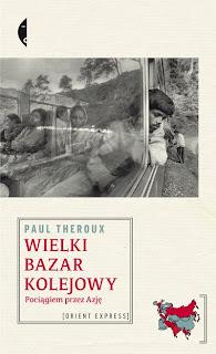 Paul Theroux. Wielki bazar kolejowy.