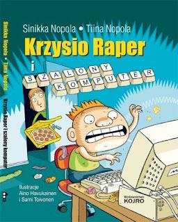 T. Nopola, S. Nopola. Krzysio raper i szalony komputer.